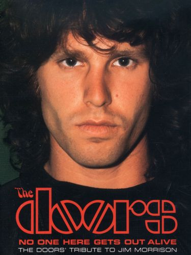 No One Here Gets Out Alive: The Doors' Tribute to Jim Morrison