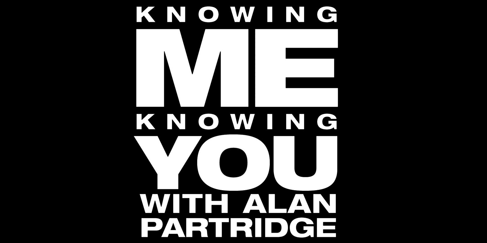 Knowing Me, Knowing You With Alan Partridge [TV Series]