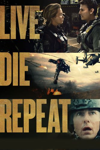 Live Die Repeat Edge Of Tomorrow 2014 Doug Liman Synopsis Characteristics Moods Themes And Related Allmovie
