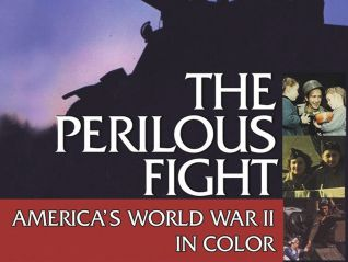 The Perilous Fight: America's World War II in Color [TV Documentary Series]