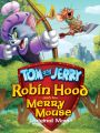 Tom and Jerry: Robin Hood and His Merry Mouse