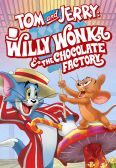 Tom and Jerry: Willy Wonka and the Chocolate Factory - Original Movie