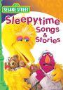 Sesame Street: Sleepytime Songs and Stories