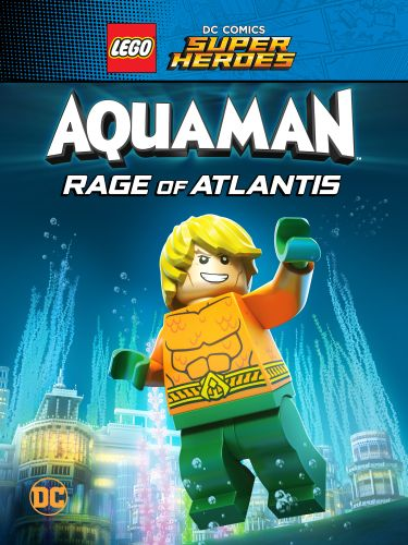 Lego DC Super Heroes: Aquaman Rage of Atlantis