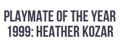 Playboy: Video Centerfold, Playmate of the Year 1999 - Heather Kozar