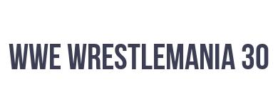 WWE: Wrestlemania XXX