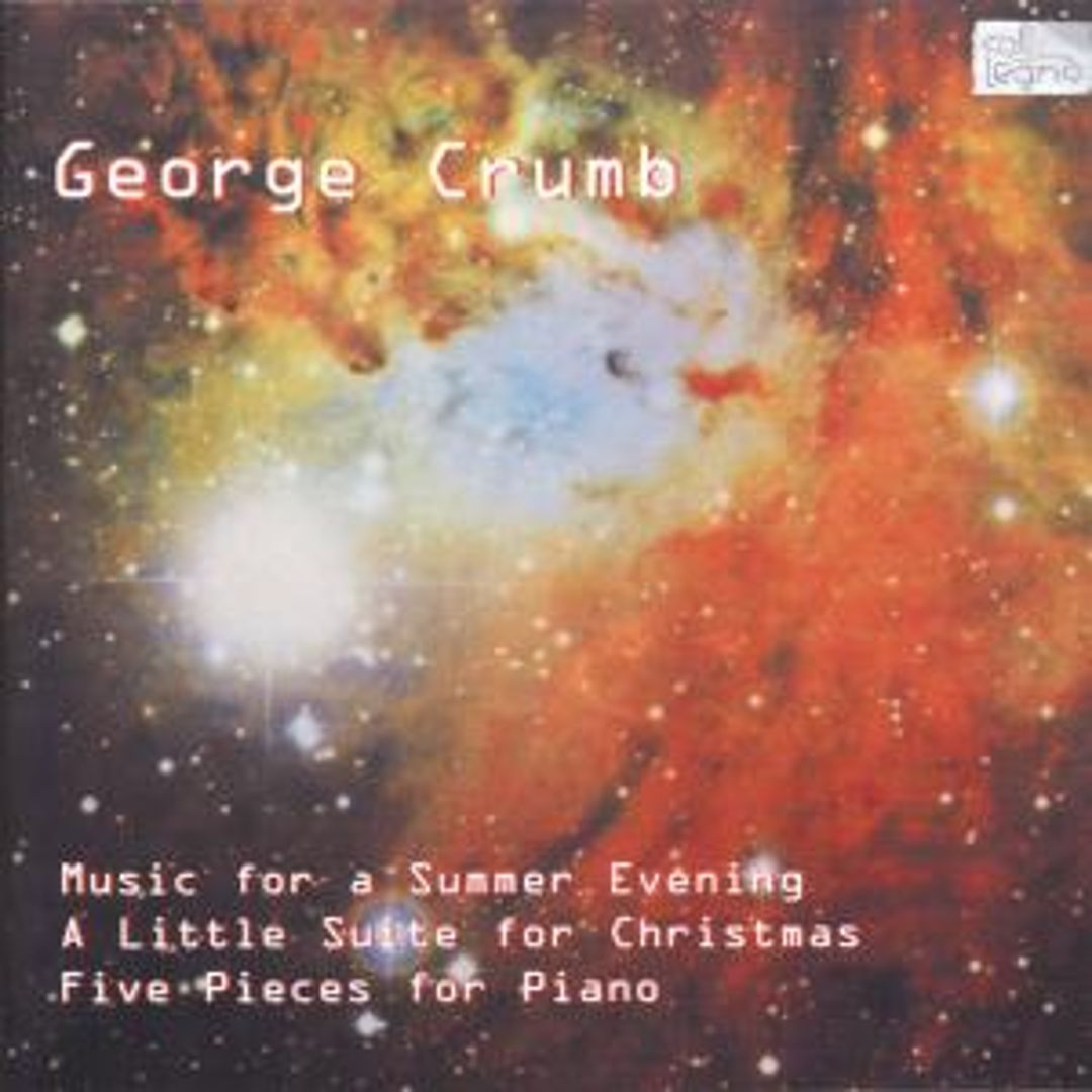 George Crumb: Music for a Summer Evening; A Little Suite for Christmas; Five Pieces for Piano
