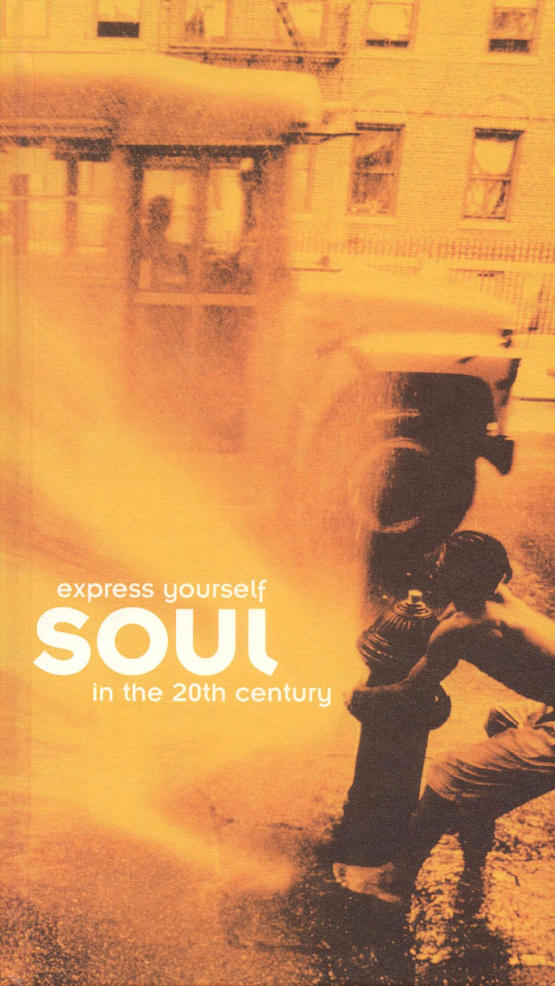 Express Yourself: Soul In The 20th Century
