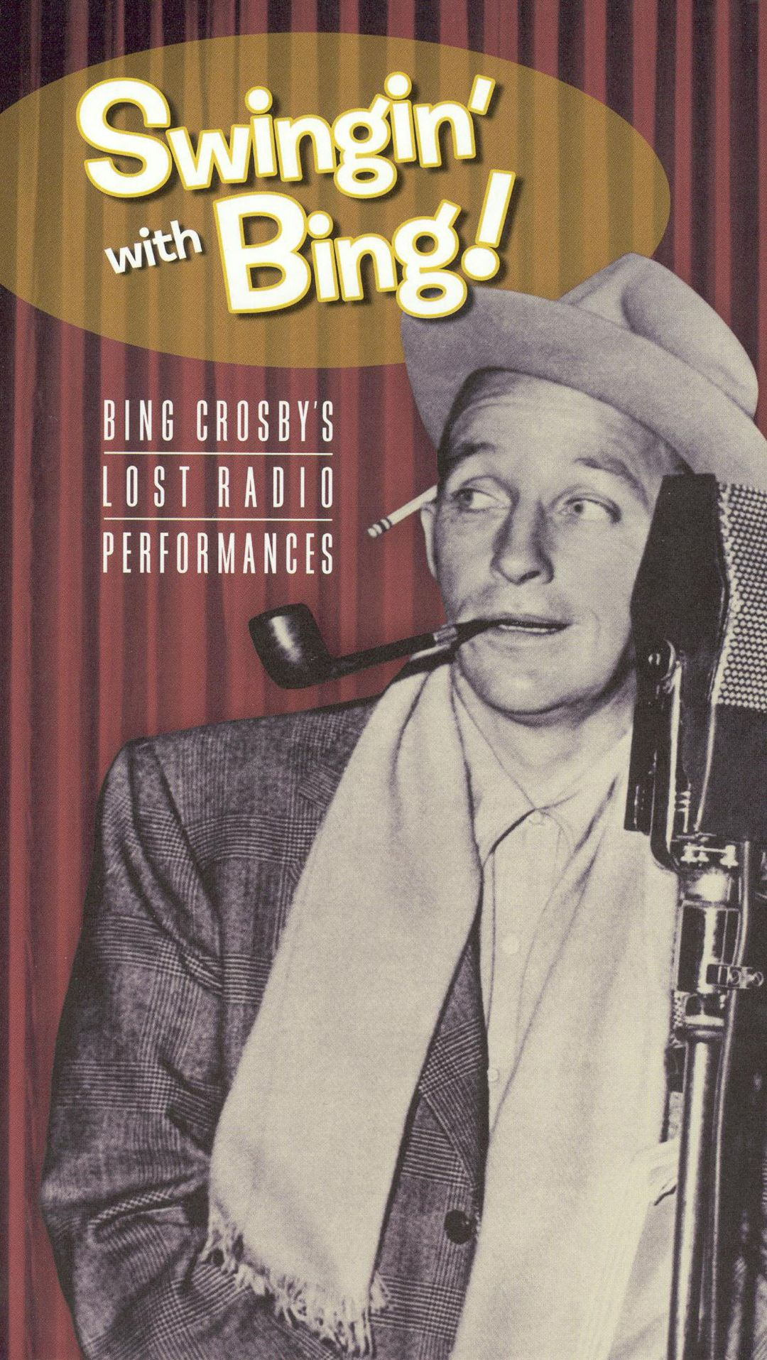 Swingin' with Bing! Bing Crosby's Lost Radio Performances