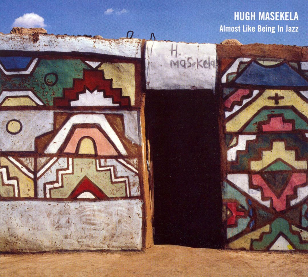 2005 Hugh Masekela - Almost Like Being in Jazz {Straight Ahead} [24-96]