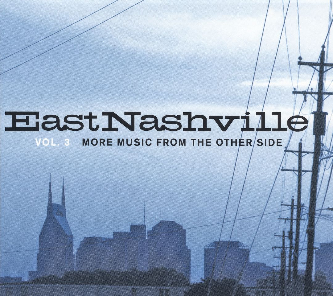 East Nashville, Vol. 3: More Music From The Other Side