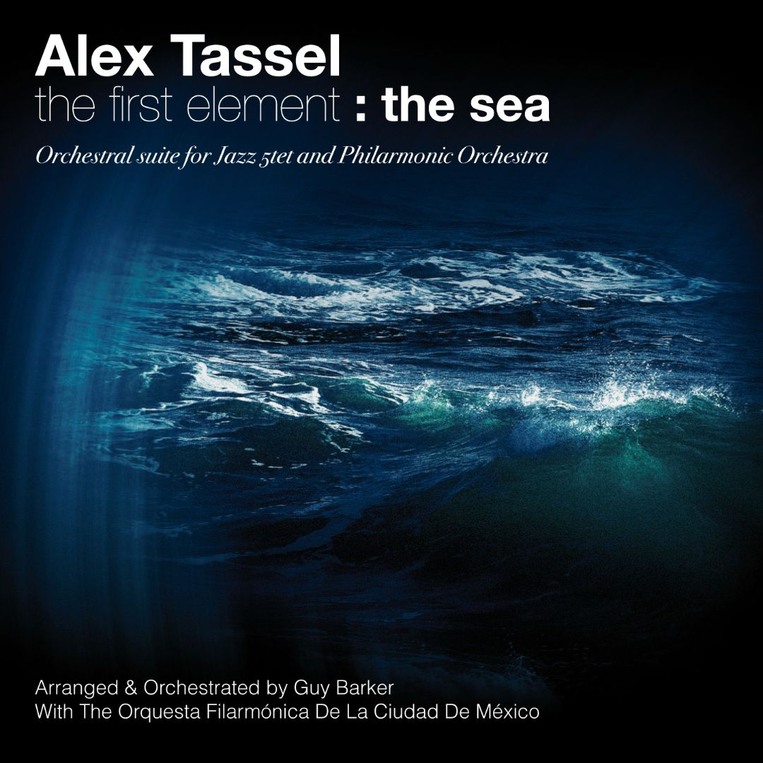 Alex Tassel: The First Element - The Sea