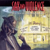 Sax and Violence: Music from the Dark Side of the Screen