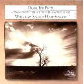 Desire for Piety: Songs From B.F. White Sacred Harp