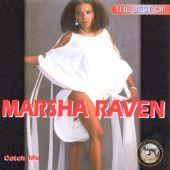 The Best of Marsha Raven: Catch Me (I'm Falling in Love)