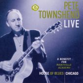 Pete Townshend Live: A Benefit for Maryville Academy
