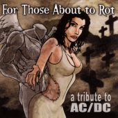 For Those About to Rot: Tribute to AC/DC