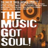 The Music Got Soul: The Soul of Young Jamaica: 1968