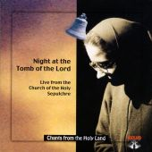 Chants from the Holyland, Vol. 33: Night at the Tomb of the Lord