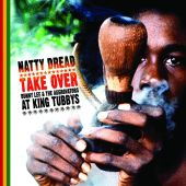 Natty Dread Take Over: At King Tubbys
