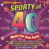 Drew's Famous Sporty at 40: Music for Your Party