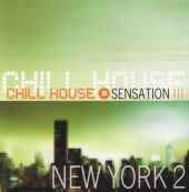 Chill House Sensation: New York, Vol. 2