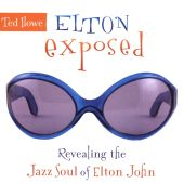 Elton Exposed: Revealing the Jazz Soul of Elton John