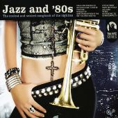 Jazz and '80s: The Coolest and Sexiest Songbook of the Eighties