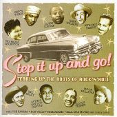 Step It Up and Go! Tearing Up the Roots of Rock 'N Roll