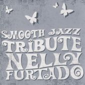 Smooth Jazz Tribute to Nelly Furtado