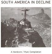 South America in Decline: A Hardcore/Punk Compilation