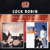 Cock Robin/After Here Through Midland
