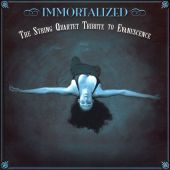 Immortalized: The String Quartet Tribute to Evanescence