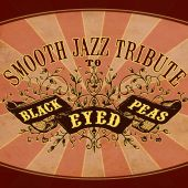Smooth Jazz Tribute To The Black Eyed Peas