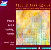 Wood/Holloway: Passion Of Our Lord According To St. Mark/Since I Believe In God The Father Almighty