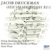 Jacob Druckman: String Quartets Nos. 2 & 3; Reflections on the Nature of Water; Dark Wind