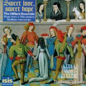 Sweet Love Sweet Hope: Music from a 15th century Bodleian Manuscript