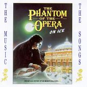 The Phantom Of The Opera On Ice (The Music And The Songs)