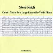 Steve Reich: Octet; Music for a Large Ensenble; Violin Phase