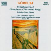"""Górecki: Symphony No. 3 (""""Symphony of Sorrowful Songs""""); Three Olden Style Pieces"""
