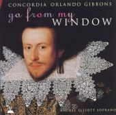 Go from My Window: Two and Six Part Music and Consort Songs