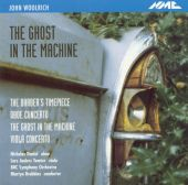 The Ghost in the Machine: Music by John Woolrich
