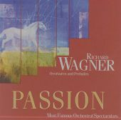 Passion, Vol. 9: Wagner - Overtures and Preludes