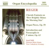 Reger: Chorale Fantasia on How Brightly Shines the Morning Star; Organ Pieces, Op. 59; Introduction and Passacaglia i
