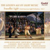 The Golden Age of Light Music: Travellin' Light - Great American Light Orchestras, Vol. 2