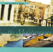 World's a Stage: Music of the Mediterranean [Single Disc]