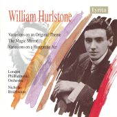 William Hurlstone: Variations on an Original Theme; The Magic Mirror; Variations on a Hungarian Air