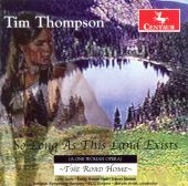 Tim Thompson: So Long As This Land Exists (A One Woman Opera); The Road Home
