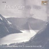 Edvard Grieg Edition: Piano Works, Vol. 3; Lyrische Stücke III