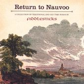 Return to Nauvoo: Traditional and Old Time Hymns
